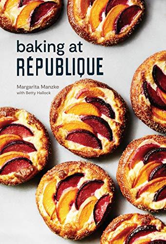 Baking at République: Masterful Techniques and Recipes -