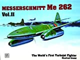 002: The Messerschmitt Me 262: The World's First Turbojet Fighter (Schiffer Military History, Vol II)