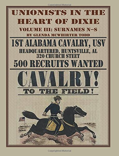 Unionists in the Heart of Dixie: 1st Alabama Cavalry, USV, Volume 3