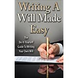 Writing A Will Made Easy: The Do-It-Yourself Guide To Writing Your Own Will