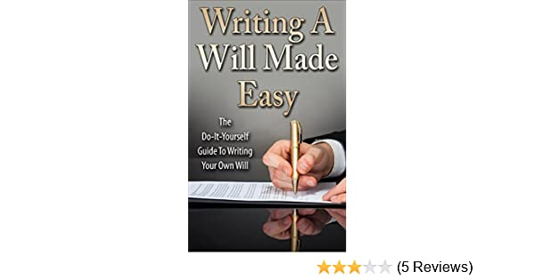 Amazon writing a will made easy the do it yourself guide to amazon writing a will made easy the do it yourself guide to writing your own will ebook jack daniels kindle store solutioingenieria Choice Image