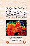 Numerical Models of Oceans and Oceanic Processes, Volume 66 (International Geophysics)
