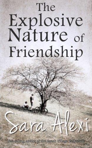 The Explosive Nature of Friendship: The Greek Village Series Book Three (Volume 3)