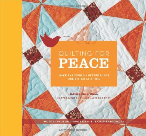 Download Quilting for Peace: Make the World a Better Place One Stitch at a Time pdf
