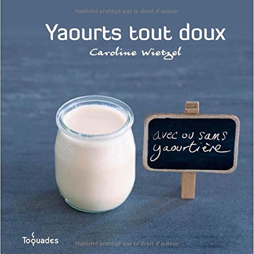 Yaourts tout doux (French Edition)