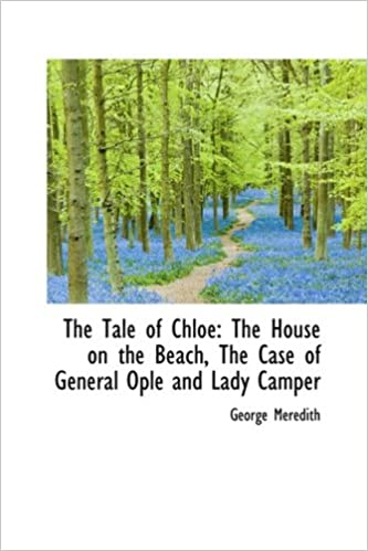The Tale of Chloe: The House on the Beach, The Case of General Ople and Lady Camper