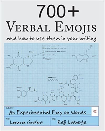 Book 700+ Verbal Emojis: and how to use them in your writing: Volume 2 (An Experimental Play on Words)