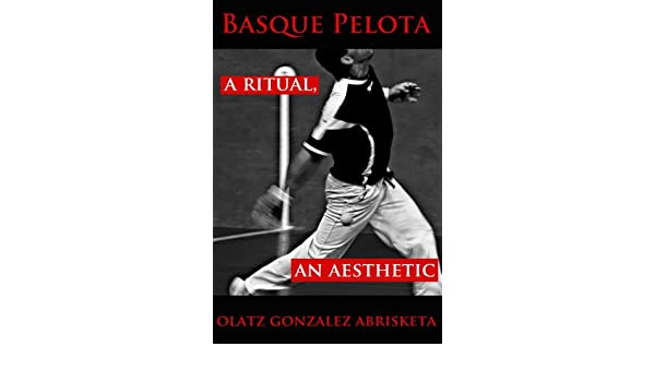Basque Pelota: A Ritual, an Aesthetic (Occasional Papers Series ...