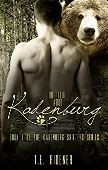 The Truth about Kadenburg (The Kadenburg Shifters Series, Book 1) by [Ridener, T.E.]