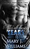 After All These Years: Second Chance Sports Romance (One Pass Away Book 2)
