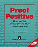 Proof Positive: How to Find Typos and Grammatical Errors Before They Embarrass You (Critical Education and Ethics) (Self-study sourcebook)