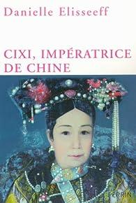 Cixi, impératrice de Chine par Danielle Elisseeff-Poisle