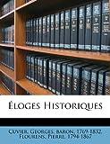 Éloges Historiques, Flourens Pierre 1794-1867, 1246745151