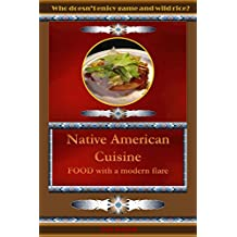 Native American Cuisine: Food that is healthy and simple