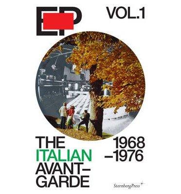 [(EP Vol. 1 - the Italian Avant-Garde: 1968-1976 * * )] [Author: Catharine Rossi] [Jul-2013]
