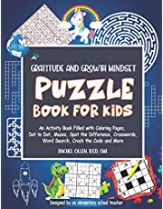 Gratitude and Growth Mindset Puzzle Book for Kids: An Activity Book Filled with Coloring Pages, Dot to Dot, Mazes, Spot the Difference, Crosswords, Word Search, Crack the Code and More