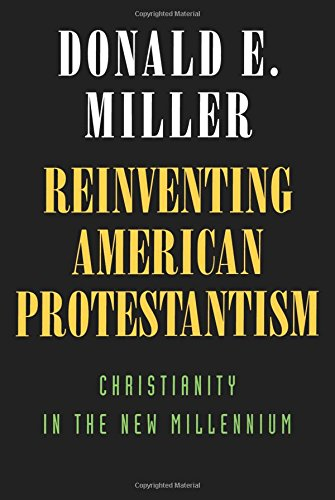 Cover of Reinventing American Protestantism: Christianity in the New Millennium