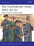 img - for The Confederate Army 1861-65, Vol. 1: South Carolina & Mississippi (Men-at-Arms) book / textbook / text book