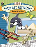 The Best of Internet Activities, Second Edition, Teacher Created Resources Staff, 0743938046