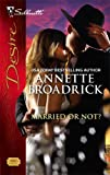 Married or Not?, Annette Broadrick, 0373768400