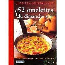 52 omelettes du dimanche soir: Par les plus grands chefs de France