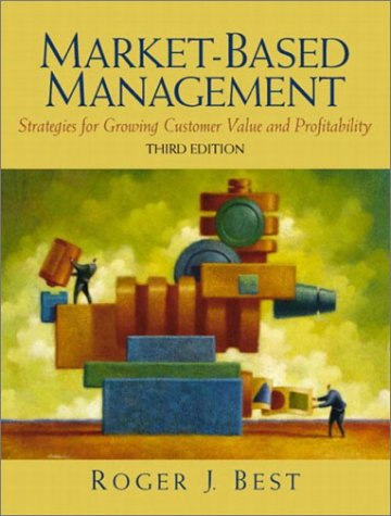 Market-Based Management (3rd Edition)