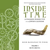 Inside Time: A Chassidic Perspective on the Jewish Calendar, Volume 2 | Yanki Tauber