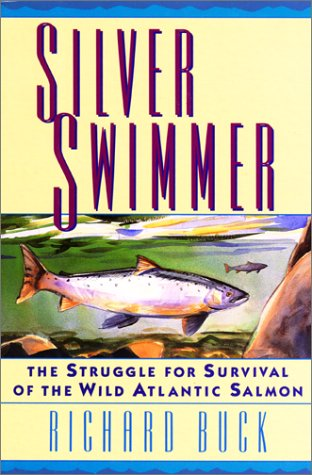 Silver Swimmer: The Struggle for Survival of the Wild Atlantic Salmon ()