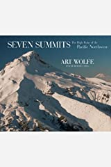 Seven Summits: The High Peaks of the Pacific Northwest Hardcover