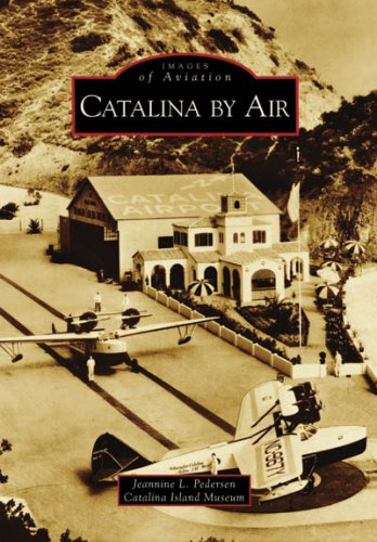 Catalina by Air (Images of Aviation: California)