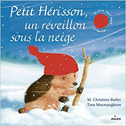 Amazon Fr Petit Herisson Un Reveillon Sous La Neige Tout