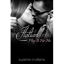 Play It For Me (The Italian Series Book 5)