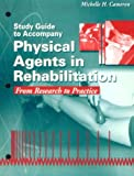 Physical Agents in Rehabilitation : From Research to Practice, Cameron, Michelle H., 0721662463