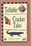 Tellable Cracker Tales, Annette J. Bruce, 1561641006
