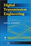 Digital Transmission Engineering, John B. Anderson, 0780334574
