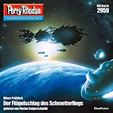 Der Flügelschlag des Schmetterlings (Perry Rhodan 2959) Hörbuch von Oliver Fröhlich Gesprochen von: Florian Seigerschmidt