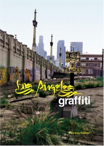 Los Angeles Graffiti: Urban Angels Unite the Masses in America's Anit-city