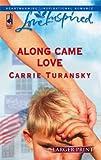 Along Came Love, Carrie Turansky, 0373812590