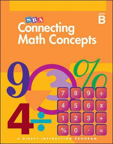 - Connecting Math Concepts, 2003 Edition, Level B Presentation Book 1 (Direct Instruction)