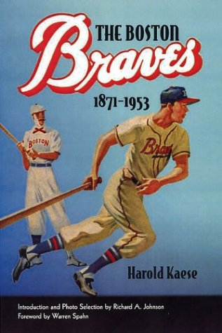 The Boston Braves, 1871-1953 (Sportstown Series) (Game World Series 1953)