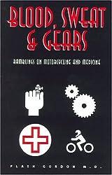 Blood, Sweat & Gears: Ramblings on Motorcycling and Medicine: Ramblings on Motorcycle Medicine