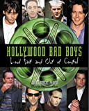 img - for Hollywood Bad Boys : Loud, Fast, and Out of Control book / textbook / text book