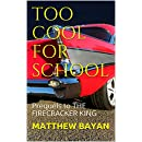 TOO COOL FOR SCHOOL: Prequels to THE FIRECRACKER KING