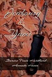 Jealousy & Yams (Stories From Hartford) (Volume 2)