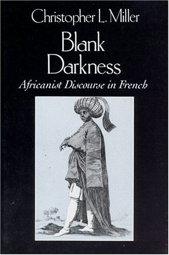 Blank Darkness: Africanist Discourse in French