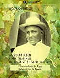 img - for Aus dem Leben eines Franken. Dr. August Ziegler (1885-1937) - (German Edition) book / textbook / text book