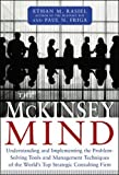 The McKinsey Mind: Understanding and Implementing the Problem-Solving Tools and Management Techniques of the World's Top Strategic Consulting Firm
