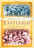 Voices of Eastleigh, A. Dennison Light and Glen Jayson, 0752463012