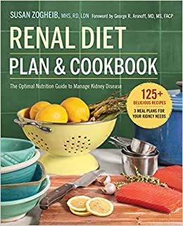 Renal Diet Plan and Cookbook: The Optimal Nutrition Guide to Manage Kidney Disease: Susan Zogheib: 9781623158699: Amazon.com: Books