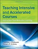 img - for Teaching Intensive and Accelerated Courses: Instruction that Motivates Learning book / textbook / text book